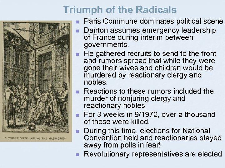 Triumph of the Radicals n n n n Paris Commune dominates political scene Danton