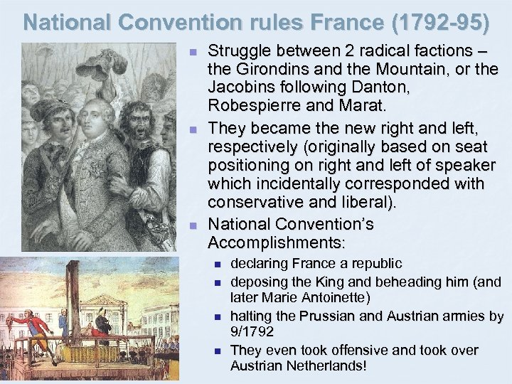 National Convention rules France (1792 -95) n n n Struggle between 2 radical factions