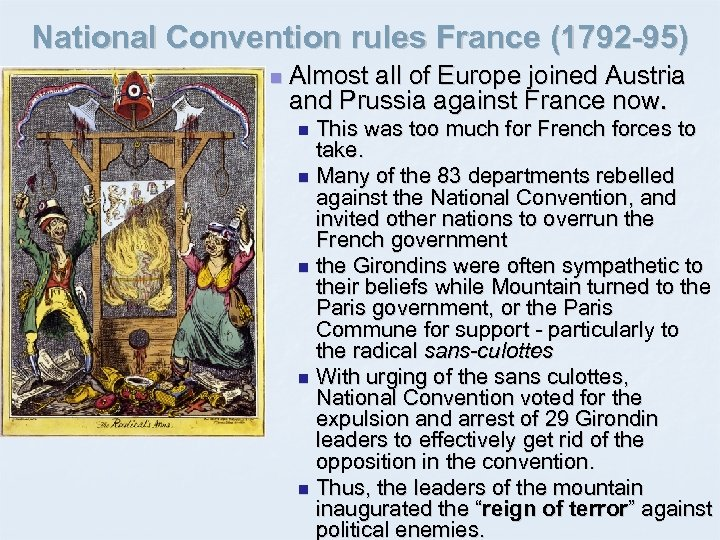 National Convention rules France (1792 -95) n Almost all of Europe joined Austria and