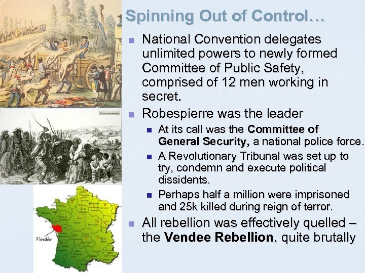 Spinning Out of Control… n n National Convention delegates unlimited powers to newly formed