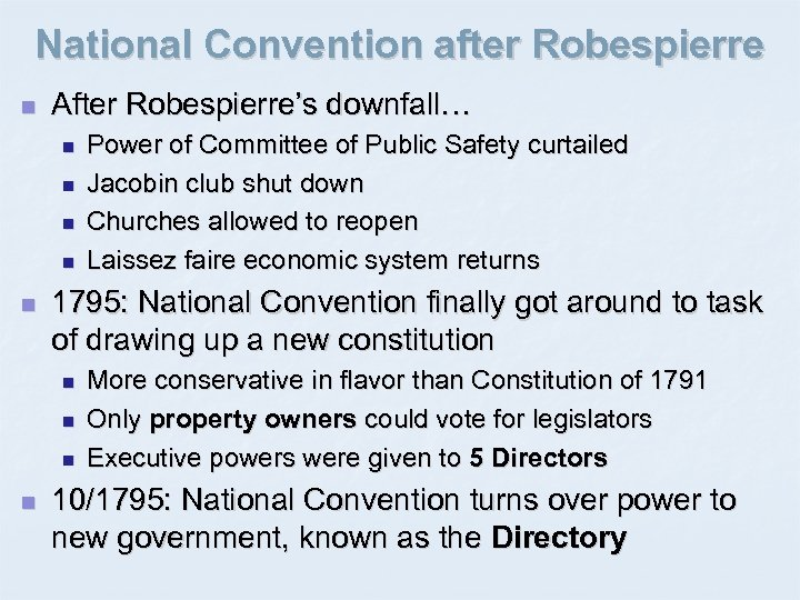 National Convention after Robespierre n After Robespierre's downfall… n n n 1795: National Convention