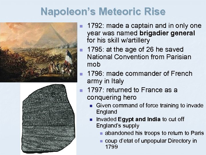 Napoleon's Meteoric Rise n n 1792: made a captain and in only one year