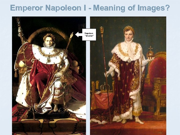 "Emperor Napoleon I - Meaning of Images? Napoleon ""shocker"""