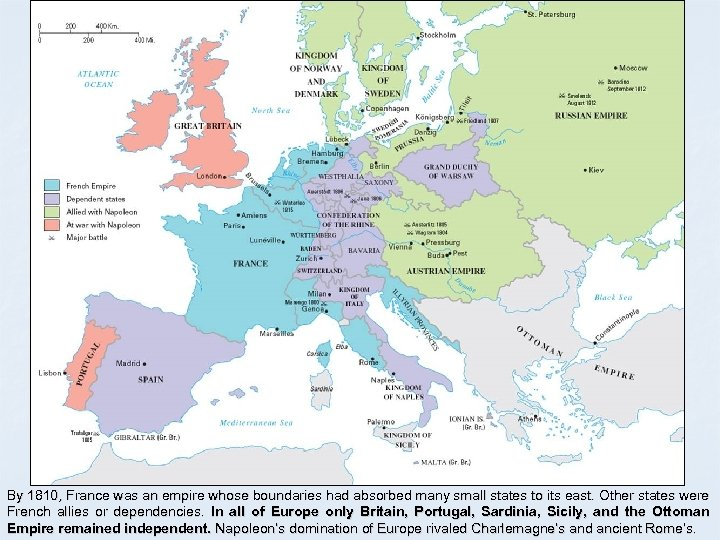 Napoleon's Grand Empire By 1810, France was an empire whose boundaries had absorbed many