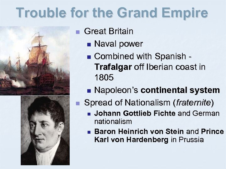 Trouble for the Grand Empire n n Great Britain n Naval power n Combined
