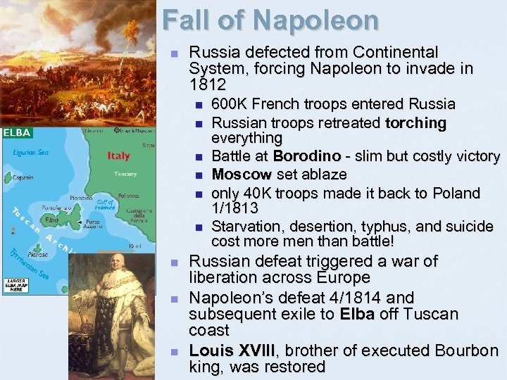 Fall of Napoleon n Russia defected from Continental System, forcing Napoleon to invade in
