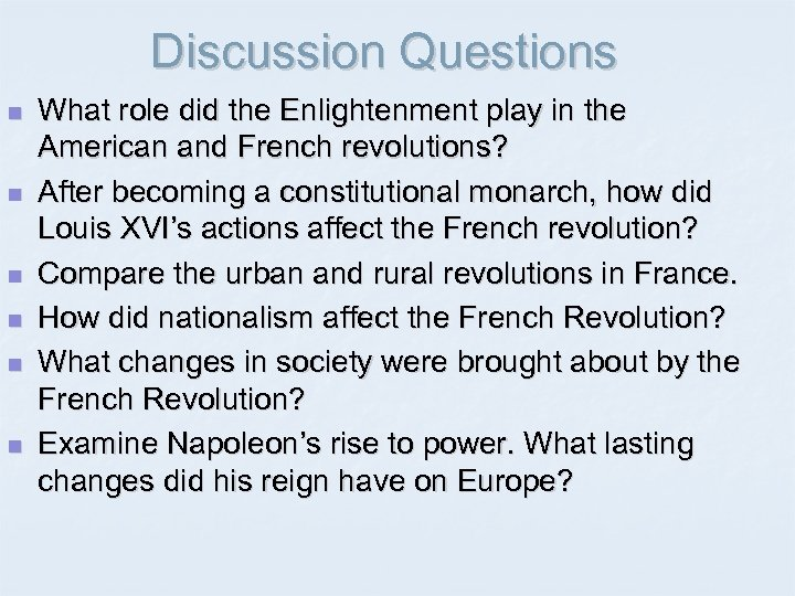Discussion Questions n n n What role did the Enlightenment play in the American