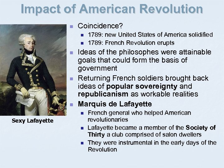 Impact of American Revolution n Coincidence? n n n 1789: new United States of