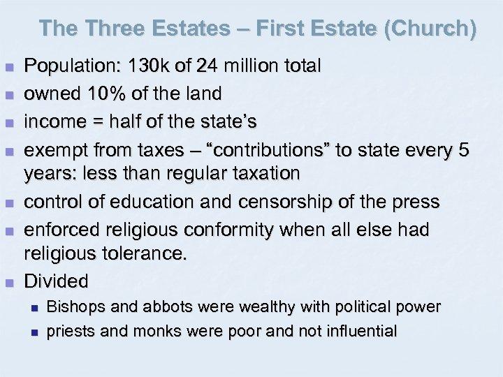 The Three Estates – First Estate (Church) n n n n Population: 130 k