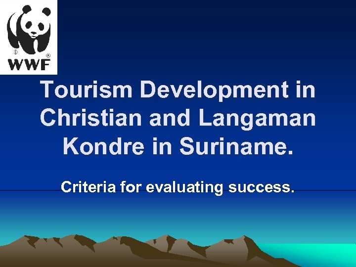 Tourism Development in Christian and Langaman Kondre in Suriname. Criteria for evaluating success.