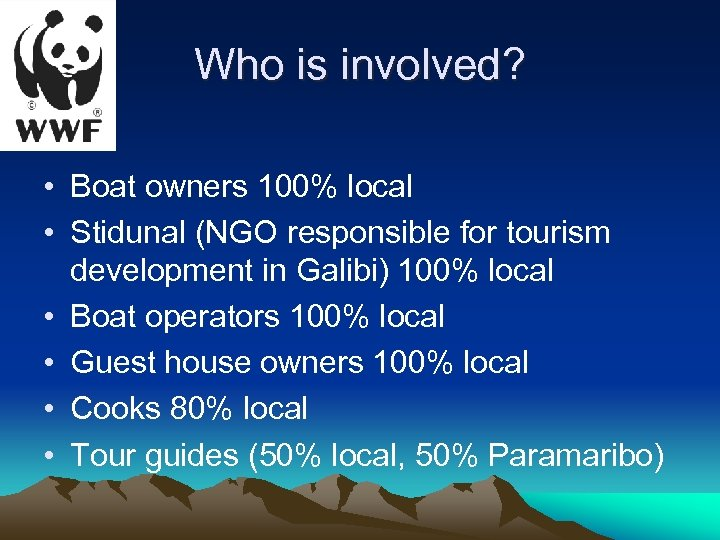 Who is involved? • Boat owners 100% local • Stidunal (NGO responsible for tourism