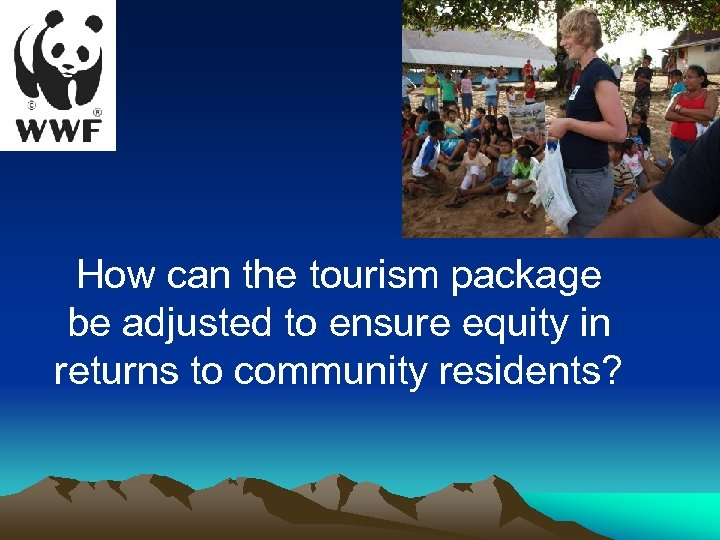 How can the tourism package be adjusted to ensure equity in returns to community