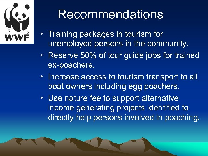Recommendations • Training packages in tourism for unemployed persons in the community. • Reserve