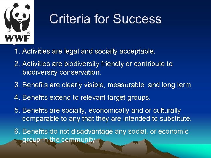 Criteria for Success • 1. Activities are legal and socially acceptable. 2. Activities are