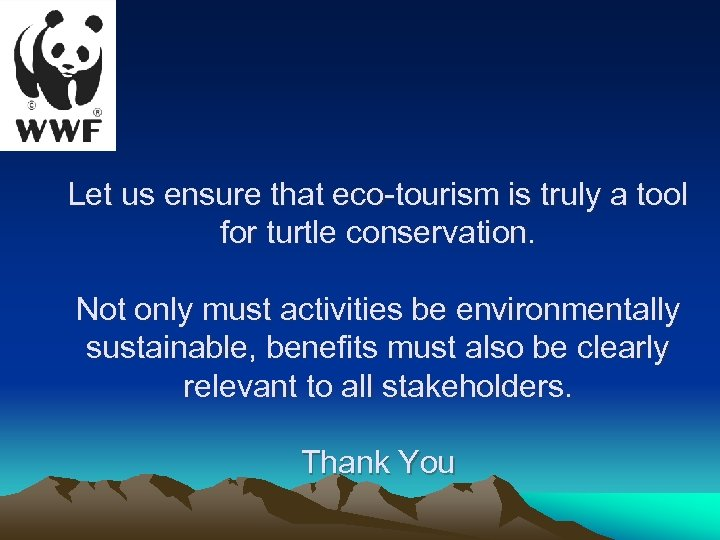 Let us ensure that eco-tourism is truly a tool for turtle conservation. Not only