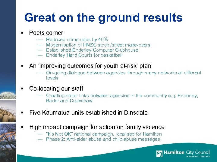 Great on the ground results § Poets corner — — Reduced crime rates by