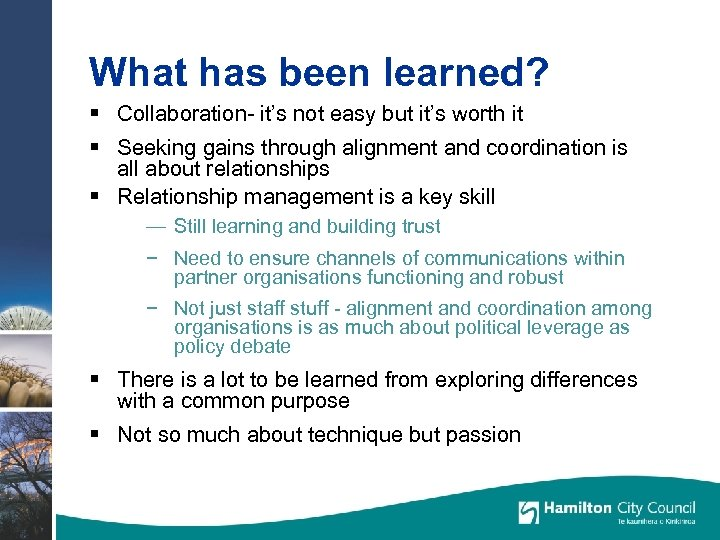 What has been learned? § Collaboration- it's not easy but it's worth it §