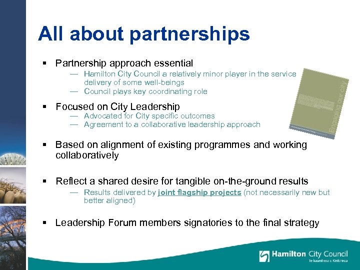 All about partnerships § Partnership approach essential — Hamilton City Council a relatively minor