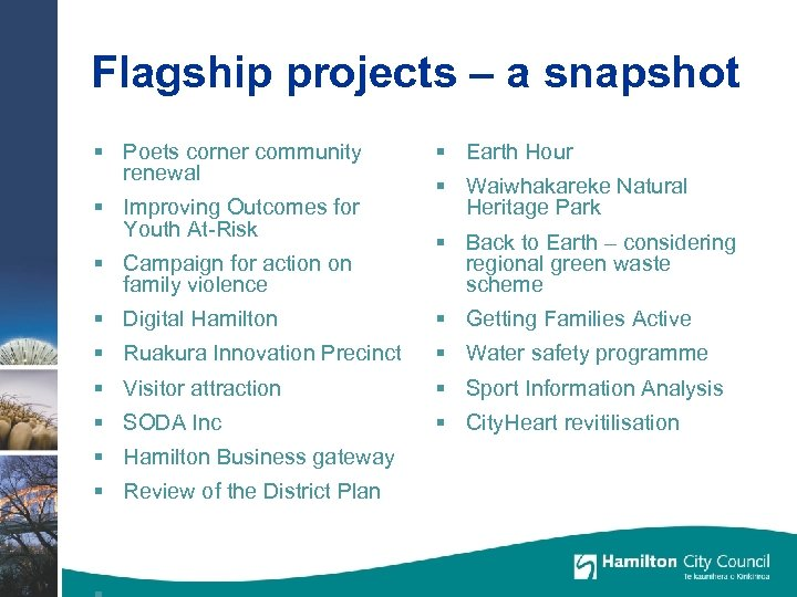 Flagship projects – a snapshot § Poets corner community renewal § Improving Outcomes for