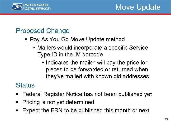 Move Update Proposed Change § Pay As You Go Move Update method § Mailers