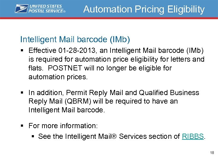 Automation Pricing Eligibility Intelligent Mail barcode (IMb) § Effective 01 -28 -2013, an Intelligent