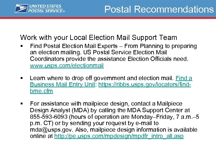 Postal Recommendations Work with your Local Election Mail Support Team § Find Postal Election
