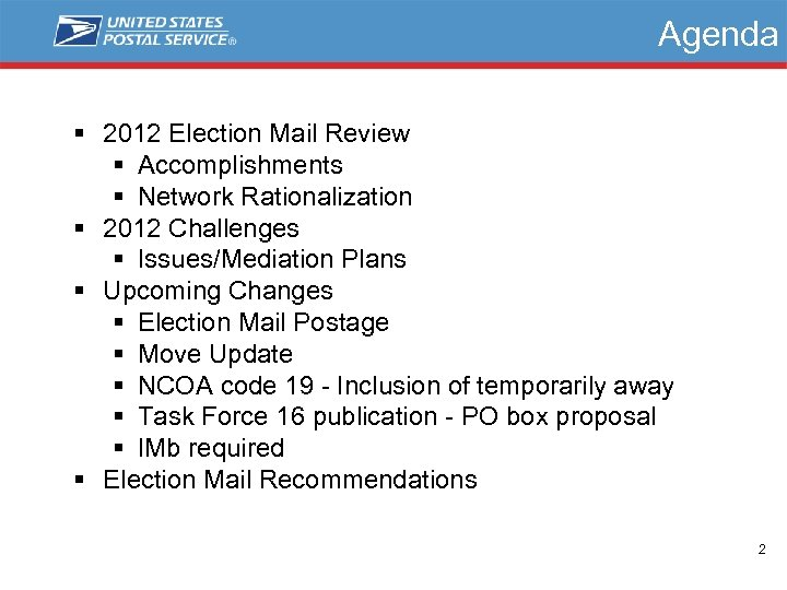 Agenda § 2012 Election Mail Review § Accomplishments § Network Rationalization § 2012 Challenges