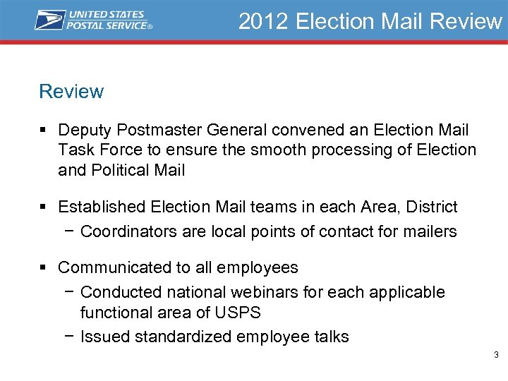 2012 Election Mail Review § Deputy Postmaster General convened an Election Mail Task Force