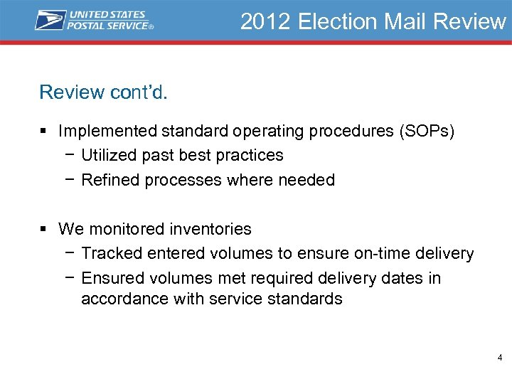 2012 Election Mail Review cont'd. § Implemented standard operating procedures (SOPs) − Utilized past