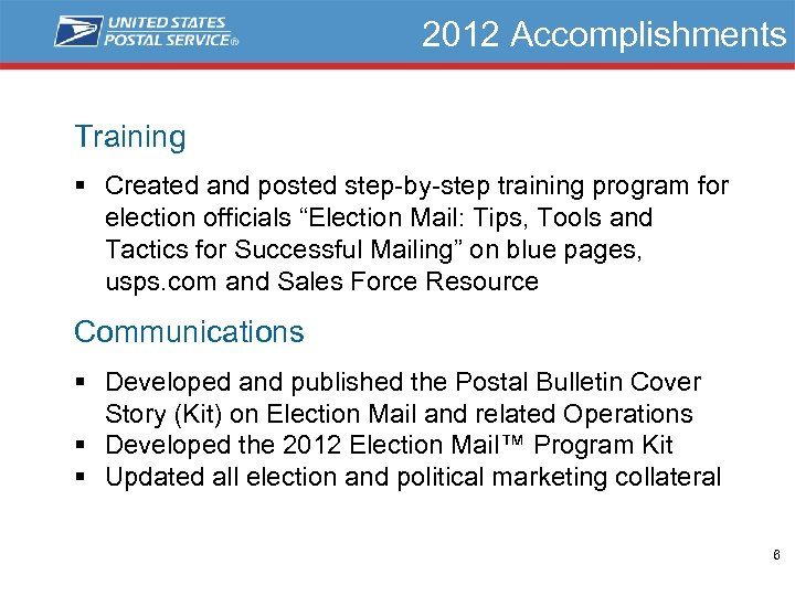 """2012 Accomplishments Training § Created and posted step-by-step training program for election officials """"Election"""