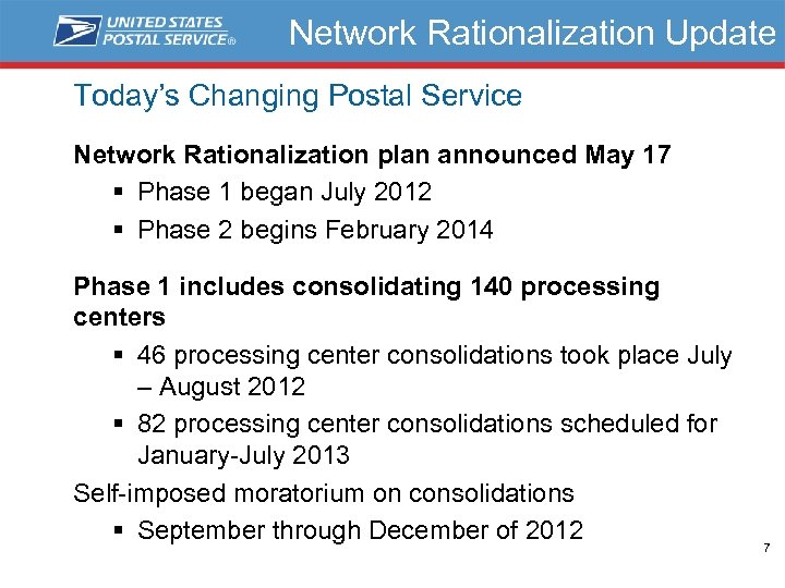 Network Rationalization Update Today's Changing Postal Service Network Rationalization plan announced May 17 §