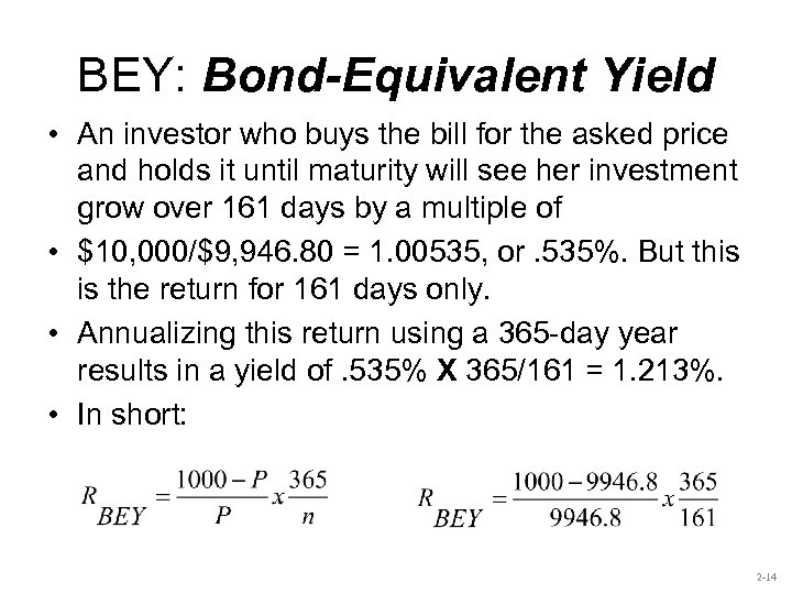 BEY: Bond-Equivalent Yield • An investor who buys the bill for the asked price