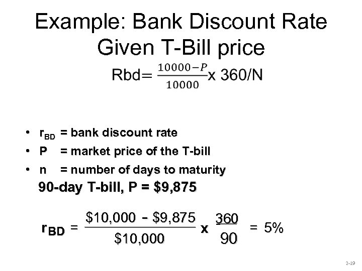 Example: Bank Discount Rate Given T-Bill price • r. BD • P • n