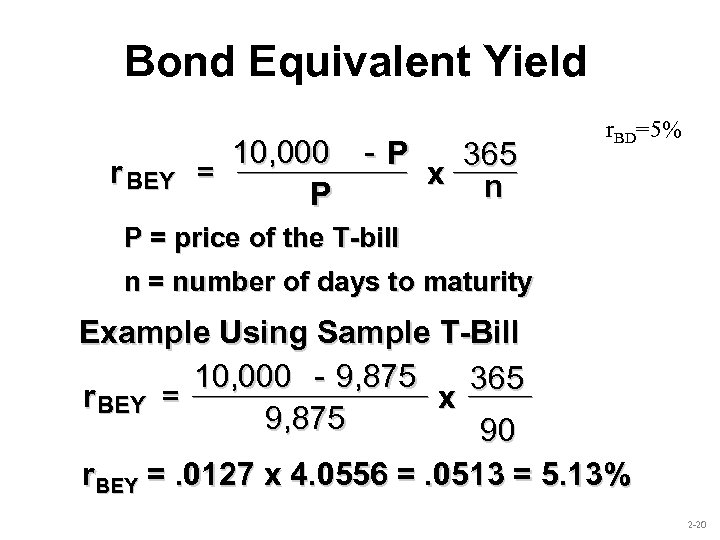 Bond Equivalent Yield r BEY 10, 000 - P 365 = x n P