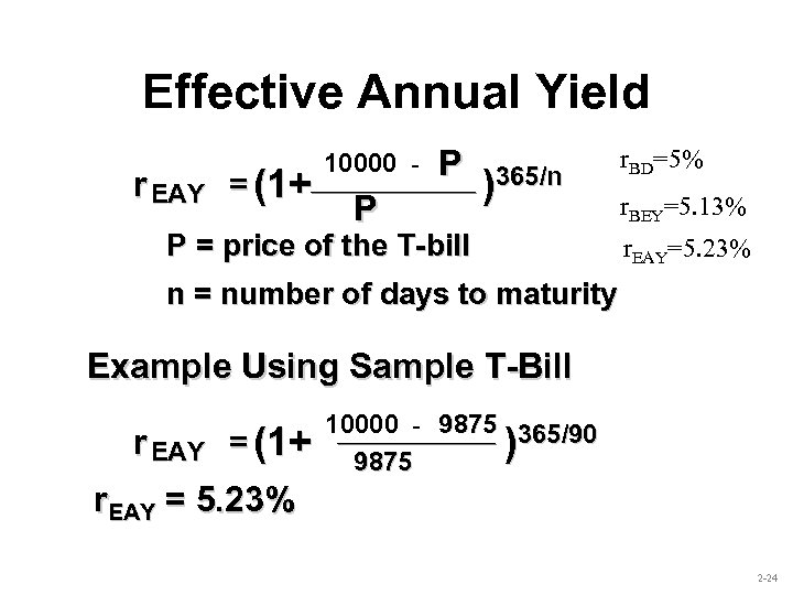 Effective Annual Yield r EAY = (1+ 10000 - P P )365/n P =