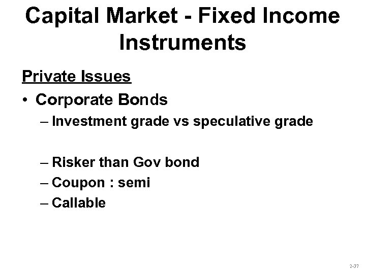 Capital Market - Fixed Income Instruments Private Issues • Corporate Bonds – Investment grade