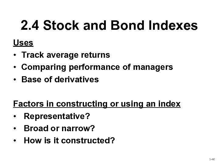 2. 4 Stock and Bond Indexes Uses • Track average returns • Comparing performance