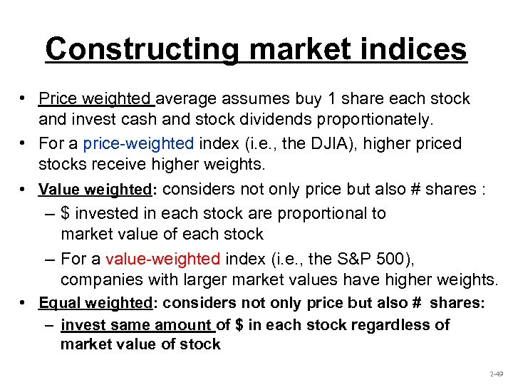 Constructing market indices • Price weighted average assumes buy 1 share each stock and