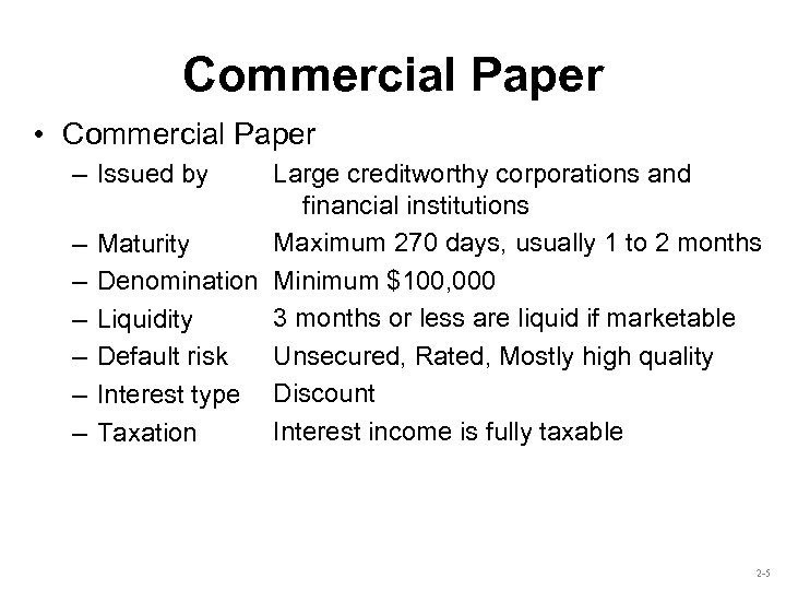 Commercial Paper • Commercial Paper Large creditworthy corporations and financial institutions Maximum 270 days,