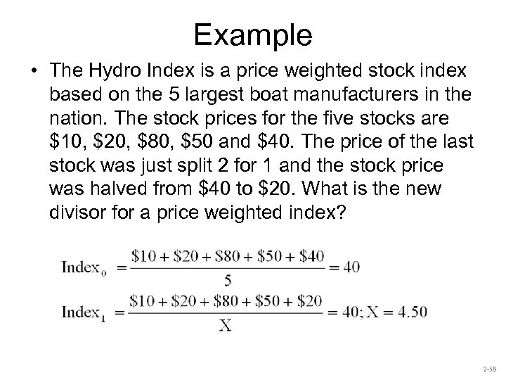 Example • The Hydro Index is a price weighted stock index based on the