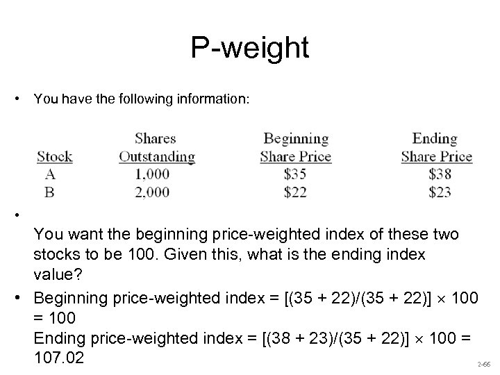 P-weight • You have the following information: • You want the beginning price-weighted index