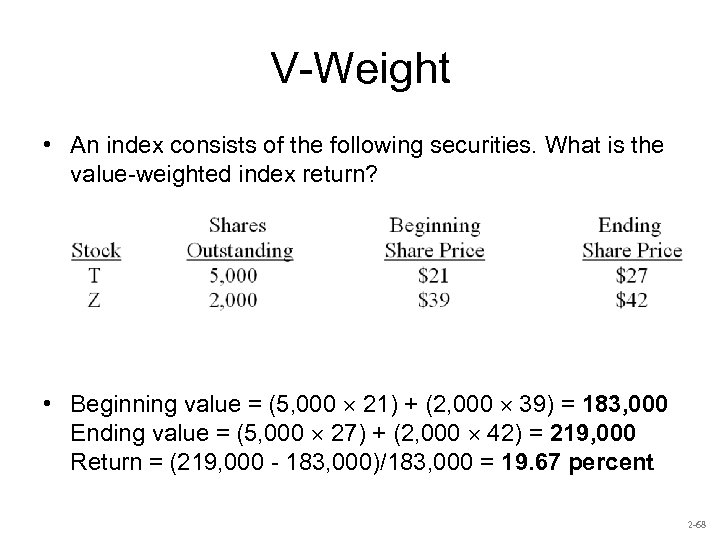 V-Weight • An index consists of the following securities. What is the value-weighted index