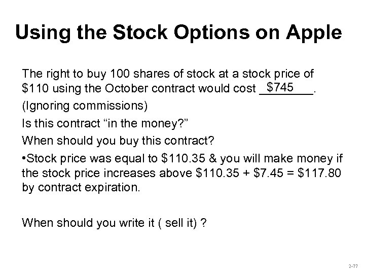 Using the Stock Options on Apple The right to buy 100 shares of stock