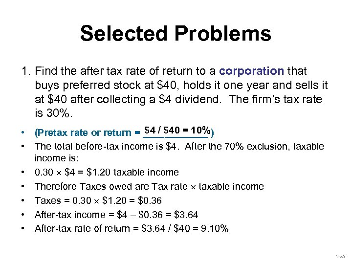 Selected Problems 1. Find the after tax rate of return to a corporation that