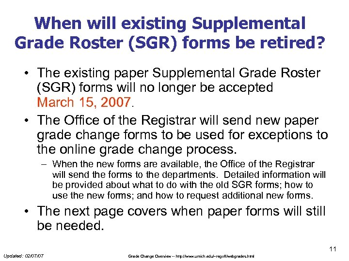 When will existing Supplemental Grade Roster (SGR) forms be retired? • The existing paper