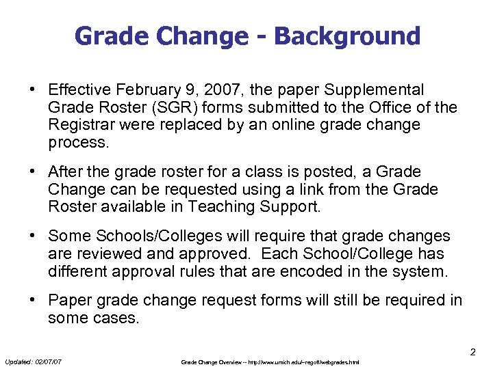 Grade Change - Background • Effective February 9, 2007, the paper Supplemental Grade Roster