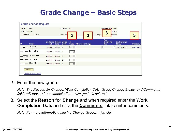Grade Change – Basic Steps 2 3 3 3 2. Enter the new grade.
