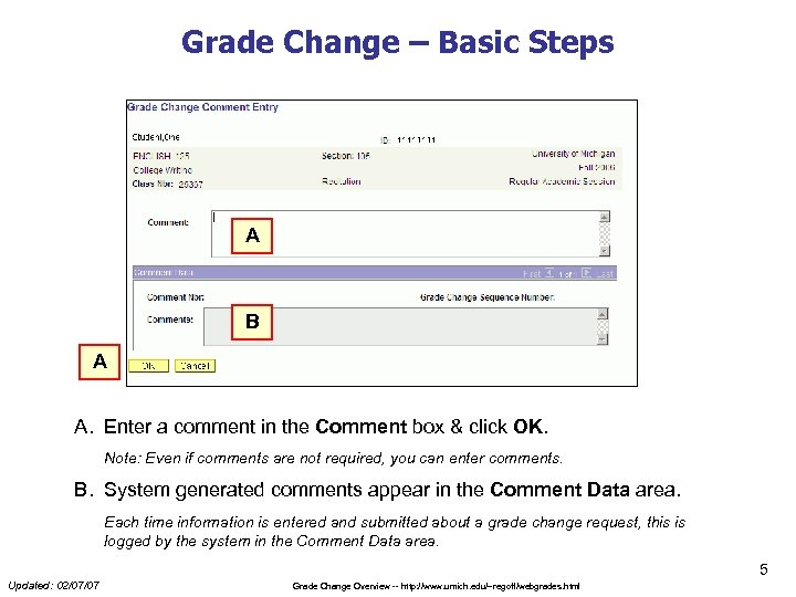 Grade Change – Basic Steps A B A A. Enter a comment in the