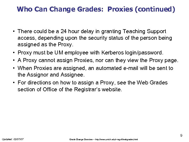 Who Can Change Grades: Proxies (continued) • There could be a 24 hour delay