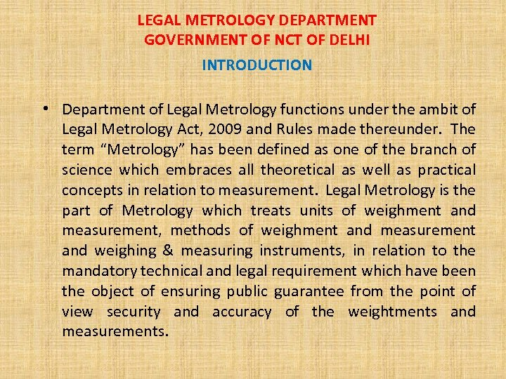LEGAL METROLOGY DEPARTMENT GOVERNMENT OF NCT OF DELHI INTRODUCTION • Department of Legal Metrology